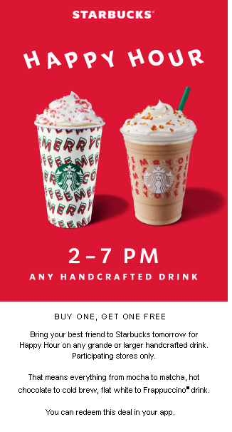 Starbucks will be offering Happy Hour Buy 1 Get 1 Free-BOGO on Grande or Larger  Beverages EVERY Thursday from 2-7pm this month-Dec 2019 for Reward Members