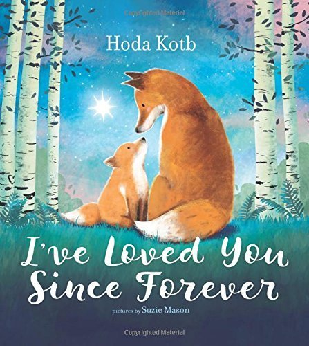 Hoda Kotb: I've Loved You Since Forever (Children's Board Book)