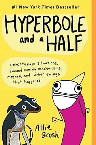Allie Brosh: Hyperbole and a Half (Kindle eBook)