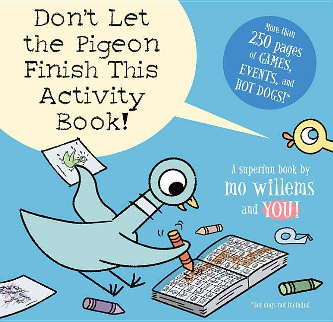 Don't Let the Pigeon Finish This Activity Book! (Series #8, Paperback)
