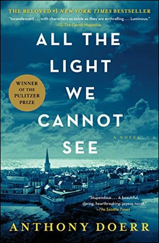 Anthony Doerr: All the Light We Cannot See (Kindle eBook)